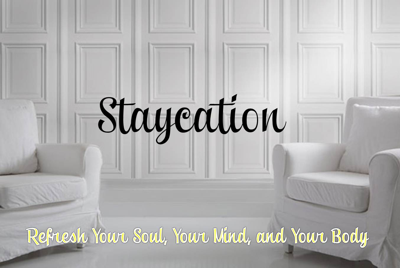 It's Time to Staycation!