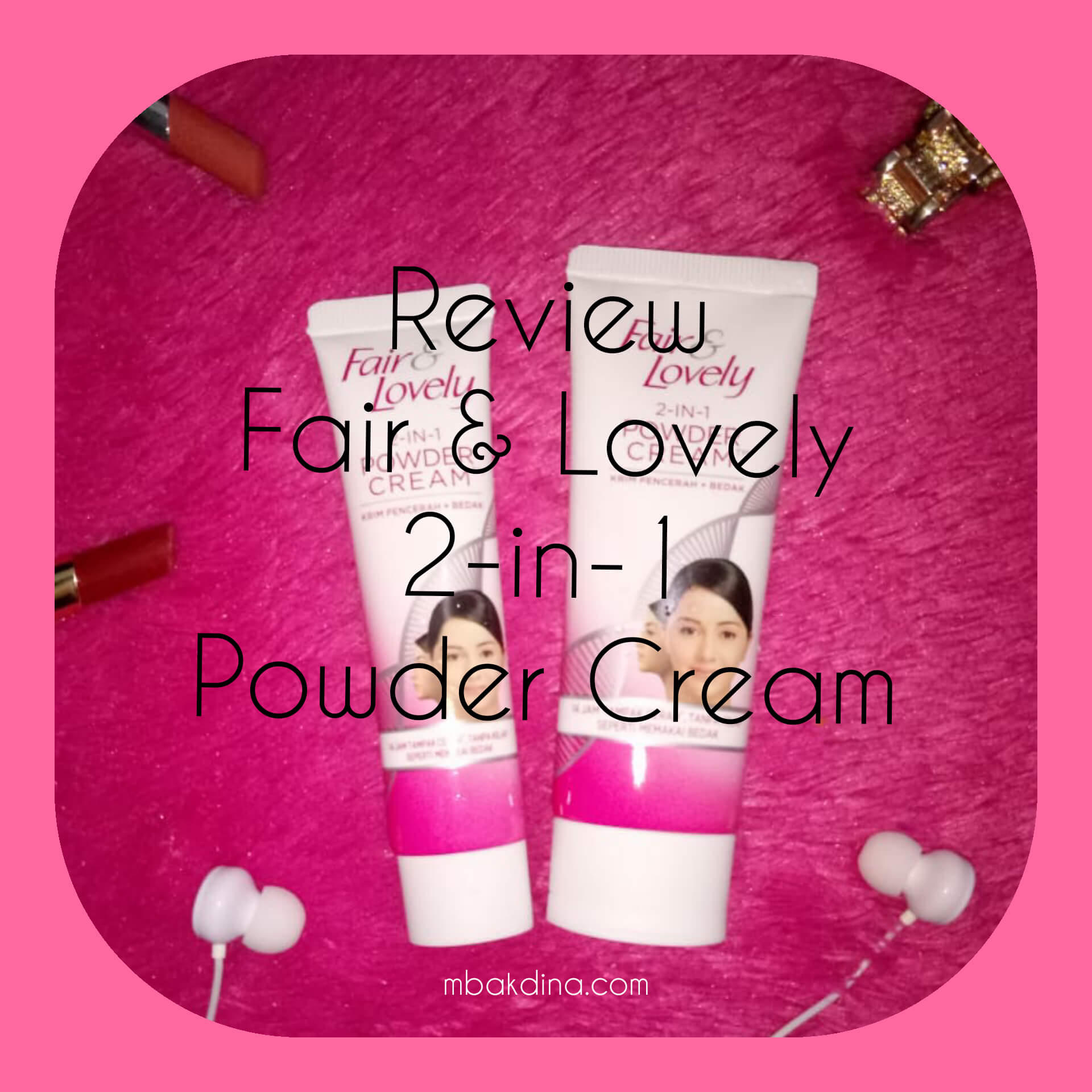 Review Jujur Fair & Lovely 2in1 Powder Cream