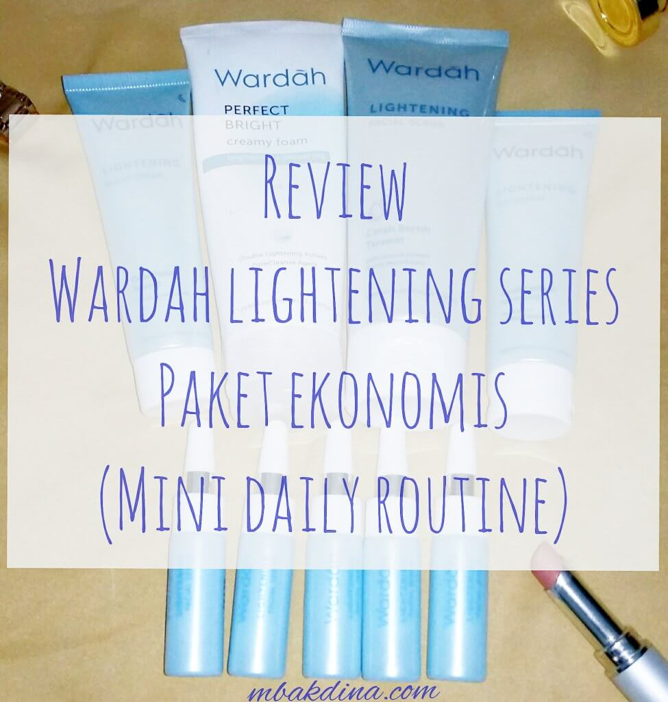 review wardah lightening series 2019 paket ekonomis mini daily routine